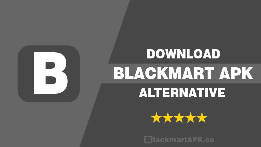 BlackMart APK Alternative